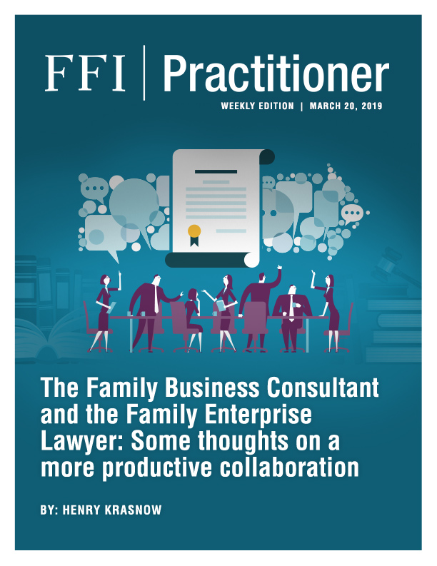 The Family Business Consultant and the Family Enterprise Lawyer: Some thoughts on a more productive collaboration
