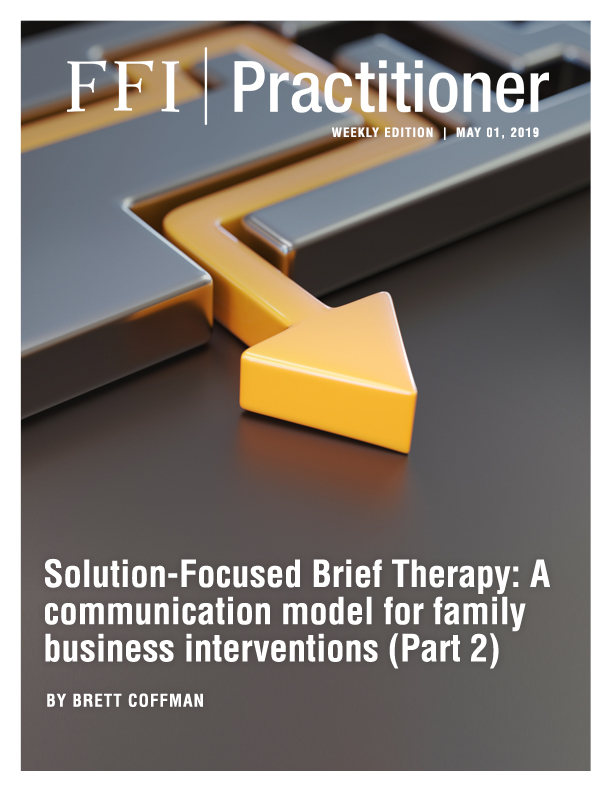 Solution-Focused Brief Therapy: A communication model for family business interventions (Part 1)