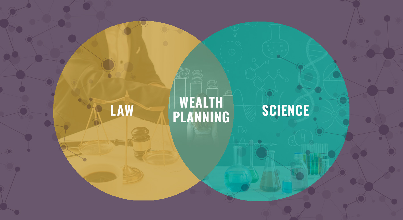 When Science and Law Intersect: Preparing for a new age of wealth transition planning